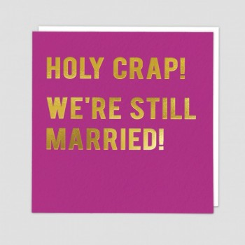 Funny Anniversary Card - Holy Crap