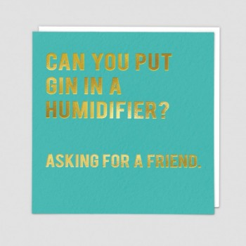 Funny Greetings Card - Gin in a Humidifier