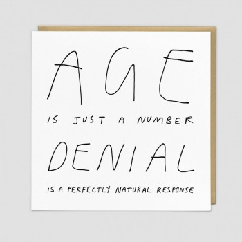Age Denial - Birthday Card