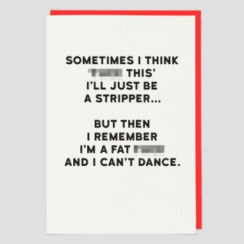 Stripper - Funny Greeting Card
