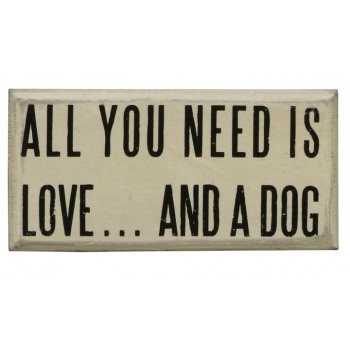 All You Need Dog (White) - W13 x 6 x D4cm Wooden Box Sign